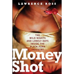Lawrence Ross: Peddling Black Sex for Profit and/or Pleasure