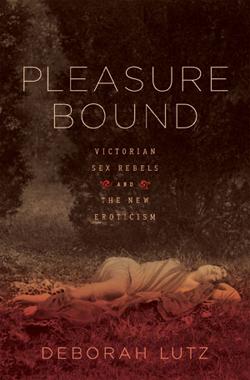 Deborah Lutz Dishes the Dirt On Victorian Sex Rebels