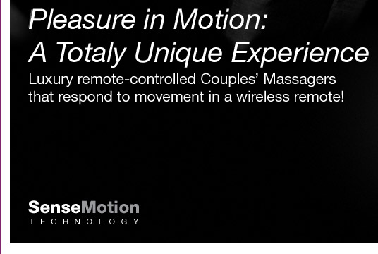 Pleasure in Motion: A totaly unique experience