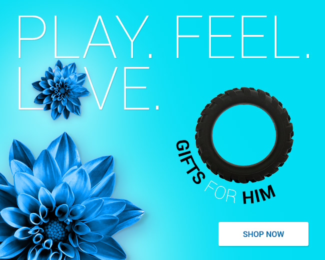Play. Feel. Love - Gifts for Him