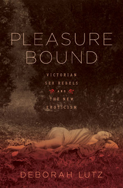 Deborah Lutz Dishes the Dirt On Victorian Sex Rebels