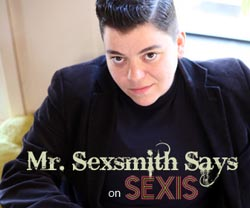 Mr. Sexsmith Says: Get Off While Strapped On