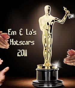 Em & Lo's Hotscars 2011