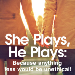 She Plays, He Plays: The Sure Things
