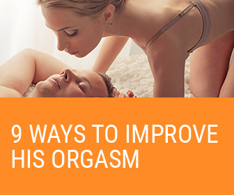 9 ways to Improve His Orgasm