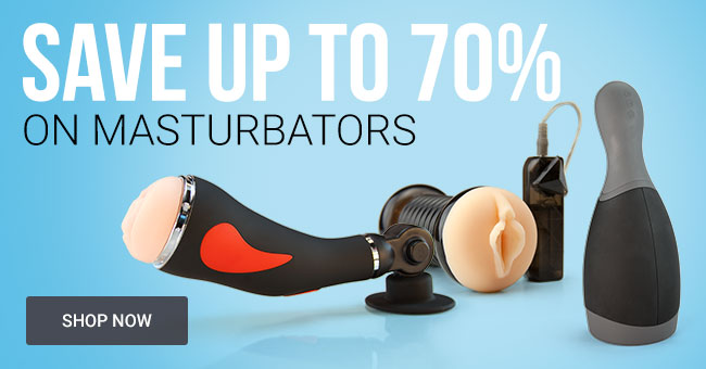 Save Up To 70% on Masturbators