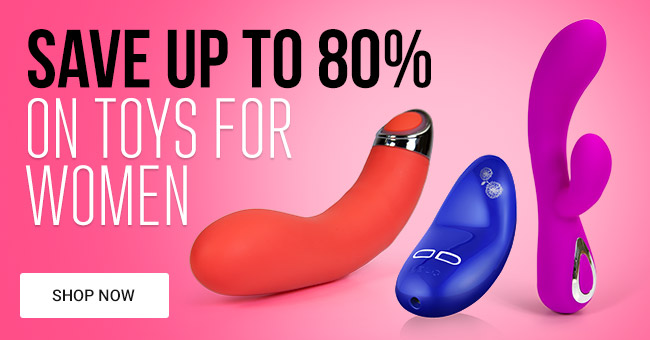 Save Up To 80% on Sex Toys for Women