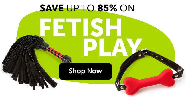 Save Up To 85% on Fetish Toys