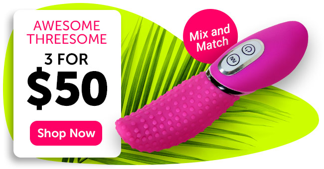 Awesome Threesome.Get 3 Toys For $50 Only. Mix And Match