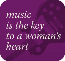 music is the key to a woman's heart
