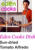 Eden Cooks Dish - Sun-dried Tomato Alfredo