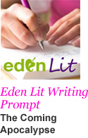 Eden Lit Writing Prompt - The Coming Apocalypse