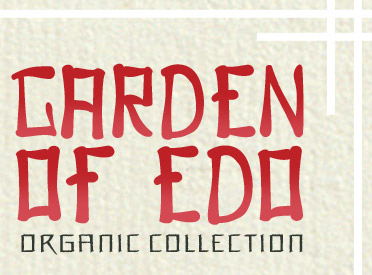 Garden of Edo - Organic Collection