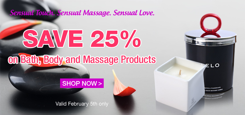 Sensual Touch. Sensual Massage. Sensual Love. Save 25% on Bath, Body and Massage Products