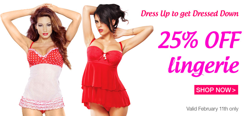 Dress Up to get Dressed Down - 15% OFF lingerie