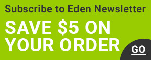Subscribe to Eden Newsletter - Save $5 On Your Order