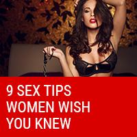 9 Sex Tips Women Wish You Knew